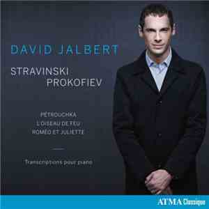 David Jalbert - Stravinsky  Prokofiev: Transcriptions for Piano (2017)