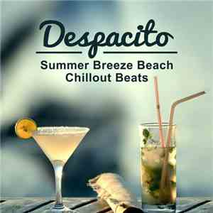 VA - Despacito. Summer Breeze Beach Chillout Beats (2017)