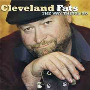 Cleveland Fats - The Way Things Go (2006)