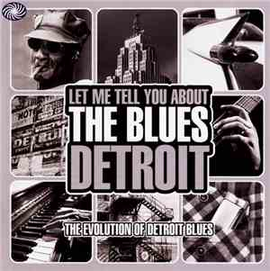 VA - Let Me Tell You About The Blues ~ Detroit (2010) 320  Lossless
