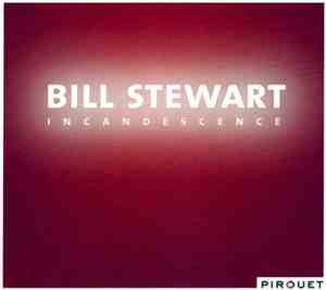 Bill Stewart - Incandescence (2008) FLAC