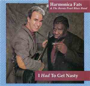 Harmonica Fats  The Bernie Pearl Blues Band - I Had To Get Nasty (1992) Los ...
