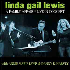 Linda Gail Lewis With Annie Marie Lewis  Danny B. Harvey - A Family Affair  ...