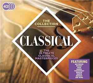 VA - Classical: The Collection - The Ultimate Classical Masterpieces (2017) lossless