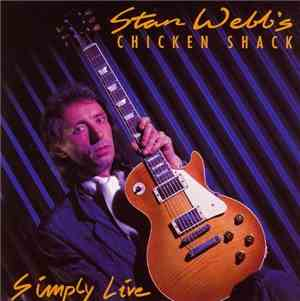 Stan Webbs Chicken Shack - Simply Live (1989)