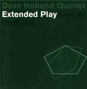Dave Holland - Extended Play (2003) Flac
