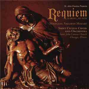 Saint Cecilia Choir  Orchestra - St. John Cantius presents Mozart: Requiem  ...