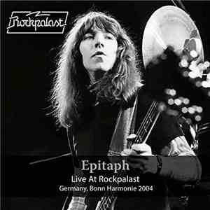 Epitaph - Harmonie Bonn Dec 22nd 2004 (Live at Rockpalast) (2017)