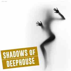 VA - Shadows Of Deephouse (2017)