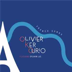 Olivier Ker Ourio - French Songs (feat. Sylvain Luc) (2017)