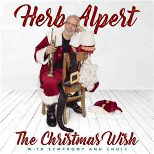 Herb Alpert - The Christmas Wish (With SYmphony And Choir) (2017)