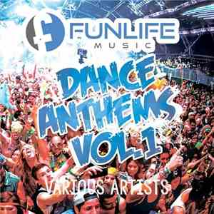VA - Funlife Music Dance Anthems Vol.1 (2017)