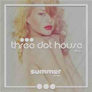 VA - Three Dot House Vocals: Best Vocal, Deep House and Nu Disco (2016)