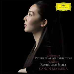 Kanon Matsuda - Mussorgsky: Pictures At An Exhibtion  Prokofiev: Romeo And  ...