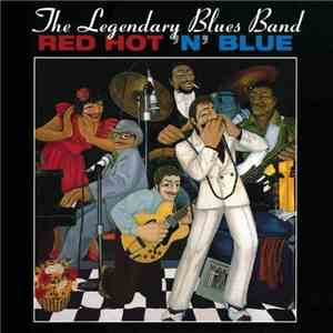 The Legendary Blues Band - Red Hot n Blue (1983)