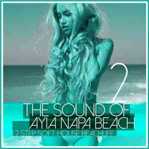 VA - The Sound of Ayia Napa Beach: 2 Step Soft House Beachlife Vol.2 (2016)