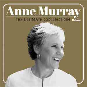 Anne Murray - The Ultimate Collection Deluxe Edition (2017) Lossless