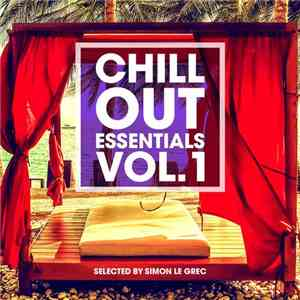 VA - Chillout Essentials Vol.1 Selected by Simon Le Grec (2017)