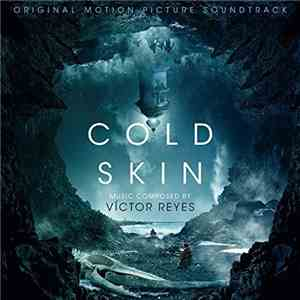 Victor Reyes - Cold Skin (Original Motion Picture Soundtrack) (2017)