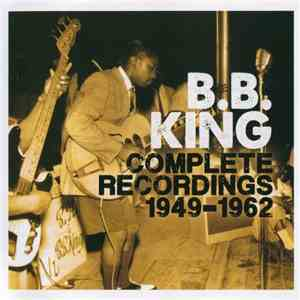 B.B. King  - Complete Recordings 1949-1962 (2015)