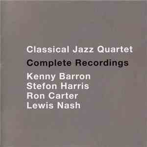 Classical Jazz Quartet - Complete Recordings (2015)