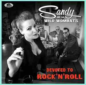 Sandy And The Wild Wombats - Devoted To Rock N Roll (2017)