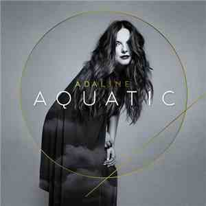 Adaline - Aquatic (2017)