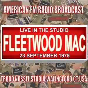 Fleetwood Mac - Live In The Studio: Trodd Nossel Studios 1975 (2017)