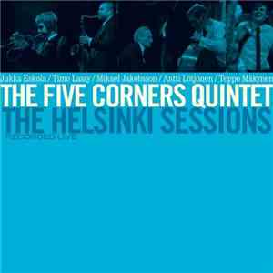 The Five Corners Quintet - The Helsinki Sessions (2011) FLAC