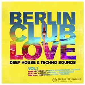 VA - Berlin Club Love Vol 1 Deep House And Techno Sounds (2017)
