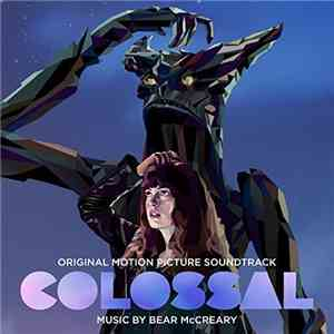 Bear McCreary - Colossal (Original Motion Picture Soundtrack) (2017)