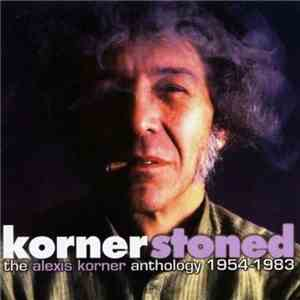 Alexis Korner - Kornerstoned: The Alexis Korner Anthology 1954-1983 (2006)