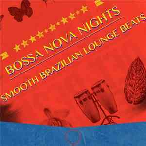 VA - Bossa Nova Nights: Smooth Brazilian Lounge Beats (2016)