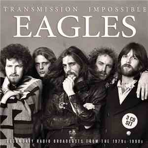 Eagles - Transmission Impossible (2017) CD Rip