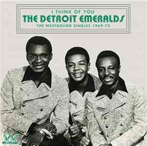 The Detroit Emeralds - I Think Of You  The Westbound Singles 1969-75 (2017)