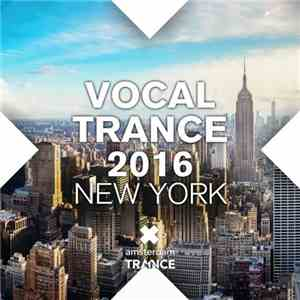 VA - Vocal Trance 2016 New York (2016) FLAC