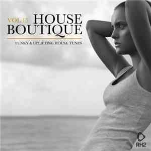 VA - House Boutique, Vol. 15 (Funky  Uplifting House Tunes)(2017)