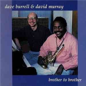 Dave Burrell  David Murray - Brother to Brother (1993)