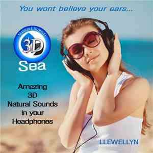 Llewellyn - You Wont Believe Your Ears... Sea 3d Natural Sound (2012)