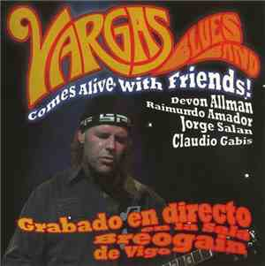 Vargas Blues Band - Comes Alive With Friends (2009)