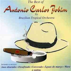 Brazilian Tropical Orchestra - The Best Of Antonio Carlos Jobim (1989), 320 ...