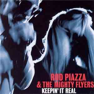 Rod Piazza  The Mighty Flyers ‎– Keepin It Real (2004)