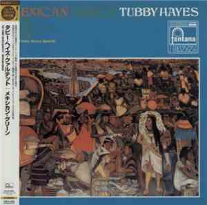 Tubby Hayes - Mexican Green (1967) 2006