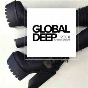 VA - Global Deep Vol. 8: Future and Groove (2017)