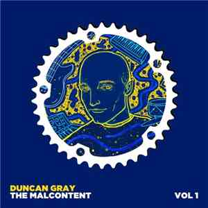 Duncan Gray - The Malcontent Vol 1 (2017)