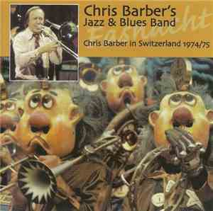 Chris Barbers Jazz  Blues Band - Chris Barber in Switzerland 197475 2CD (20 ...