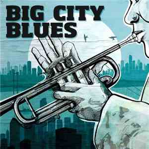 VA - Big City Blues (2013)