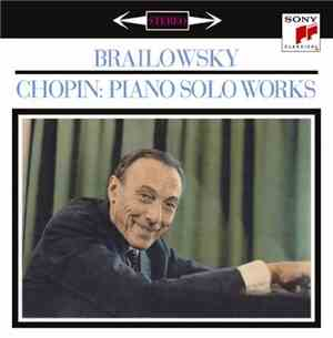 Frederic Chopin ∙ Alexander Brailowsky - Piano Solo Works (2010)
