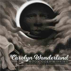 Carolyn Wonderland - Moon Goes Missing (2017) Lossless