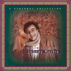 Johnny Mathis - The Christmas Music Of Johnny Mathis: A Personal Collection ...